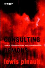 Consulting Demons – Inside the Unscrupulous World  of Global Corporate Consulting