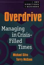 Overdrive: Managing in Crisis–Filled Times