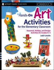 Hands–On Art Activities for the Elementary Classroom: Seasonal, Holiday, and Design Activities for Grades K–5