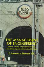 The Management of Engineering: Human, Quality, Organizational, Legal, and Ethical Aspects of Professional Practice