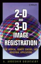 2–D and 3–D Image Registration: for Medical, Remote Sensing, and Industrial Applications