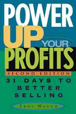Power Up Your Profits: 31 Days to Better Selling
