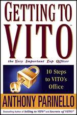 Getting to VITO (The Very Important Top Officer): 10 Steps to VITO′s Office