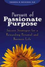 Pursuit of Passionate Purpose: Success Strategies for a Rewarding Personal and Business Life