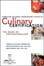 The American Culinary Federation′s Guide to Culinary Certification: The Mark of Professionalism