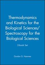 Thermodynamics and Kinetics for the Biological Sciences/Spectroscopy for the Biological Sciences; 2–book Set