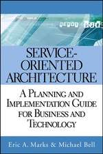 Service–Oriented Architecture: A Planning and Implementation Guide for Business and Technology