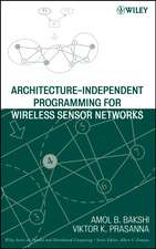 Architecture–Independent Programming for Wireless Sensor Networks