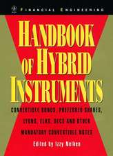 Handbook of Hybrid Instruments: Convertible Bonds, Preferred Shares, Lyons, ELKS, DECS and other Mandatory Convertible Notes