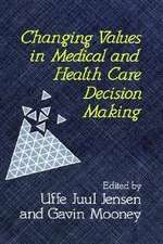 Changing Values in Medical and Healthcare Decision–Making
