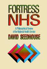 Fortress NHS: A Philosophical Review of the National Health Service
