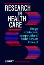 Research in Health Care: Design, Conduct and Interpretation of Health Services Research