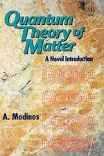 Quantum Theory of Matter: A Novel Introduction