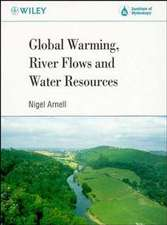 Global Warming, River Flows and Water Resources