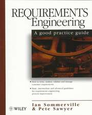 Requirements Engineering: A Good Practice Guide