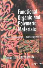 Functional Organic and Polymeric Materials: Molecular Functionality – Macroscopic Reality