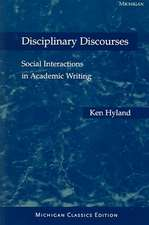 Disciplinary Discourses, Michigan Classics Ed.: Social Interactions in Academic Writing
