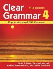 Clear Grammar 4, 2nd Edition: Keys to Advanced ESL Grammar