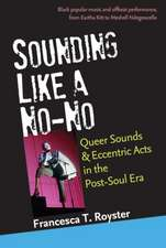 Sounding Like a No-No: Queer Sounds and Eccentric Acts in the Post-Soul Era