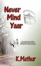 Never Mind Yaar:  A History of Mode