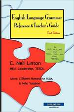 English Language Grammar Reference & Teacher's Guide - First Edition:  For ELT, Alt, Jet and Tesol, Tefl, ESL, ESOL Teachers
