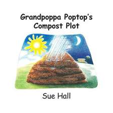Grandpoppa Poptop's Compost Plot