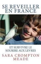 Se Reveiller En France Et Survivre Le Sourire Aux Levres