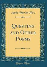 Questing and Other Poems (Classic Reprint)