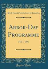 Arbor-Day Programme: May 1, 1896 (Classic Reprint)
