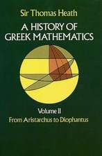 A History of Greek Mathematics, Volume II:  From Aristarchus to Diophantus