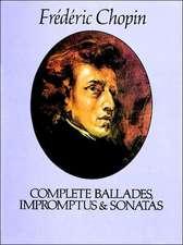 Complete Ballades, Impromptus and Sonatas