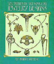 The 305 Authentic Art Nouveau Jewelry Designs:  For Artists, Needleworkers and Craftspeople