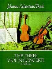 The Three Violin Concerti in Full Score