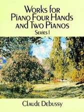 Works for Piano Four Hands and Two Pianos, Series One
