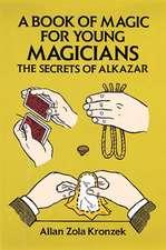 A Book of Magic for Young Magicians:  The Secrets of Alkazar