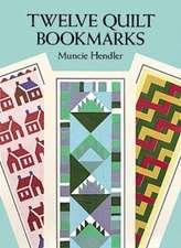 Twelve Quilt Bookmarks