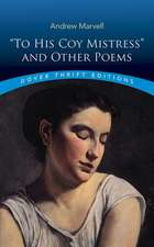 """""""To His Coy Mistress"""" and Other Poems"""