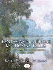 Fantasia on a Theme by Thomas Tallis and Other Works for Orchestra in Full Score:  Sacred Trilogy for Solo Voices, Chorus and Orchestra