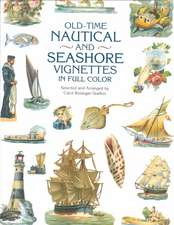 Old-Time Nautical and Seashore Vignettes in Full Color:  Classical, Popular, and Folk (Fifth Edition, Revised and Enlarged)