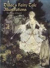 Dulac's Fairy Tale Illustrations:  In Full Color