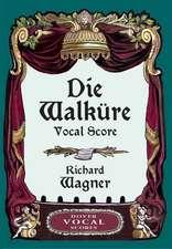 Die Walkure Vocal Score