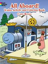 All Aboard! Trains:  Coloring & Activity Book