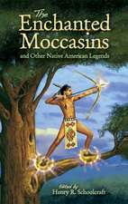 The Enchanted Moccasins and Other Native American Legends