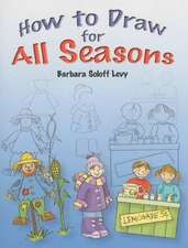 How to Draw for All Seasons:  Activity and Coloring Book
