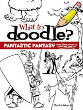 What to Doodle? Fantastic Fantasy!
