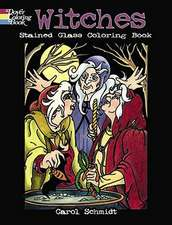 Witches Stained Glass Coloring Book:  From Babylon to Bikini Briefs