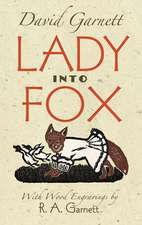 Lady Into Fox:  Being Chapters from My Experience