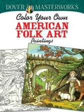 Dover Masterworks:  Color Your Own American Folk Art Paintings