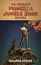 The Complete Mowgli of the Jungle Book Stories:  In the Downton Abbey Style