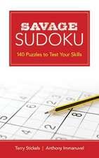 Savage Sudoku:  140 Puzzles to Test Your Skills